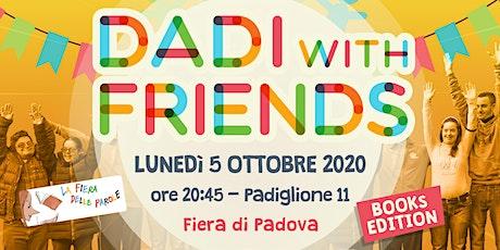 DADI WITH FRIENDS - books edition biglietti