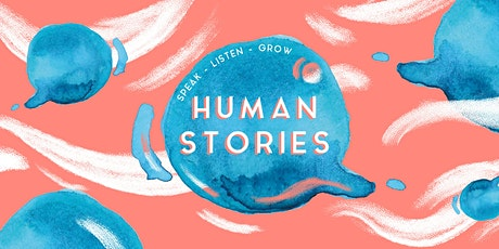 Human Stories - Speak, Listen, Grow Tickets