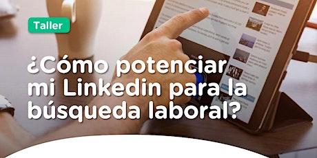 ¿Cómo potenciar mi Linkedin para la búsqueda laboral? entradas