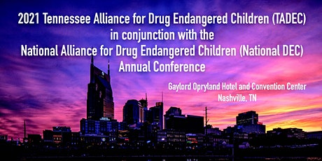 2021 TN & National Alliance for Drug Endangered Children Annual Conference tickets