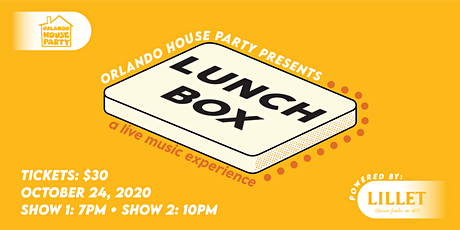 ORLANDO HOUSE PARTY presents: LUNCBOX A Live music Experience 10pm Show tickets