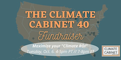 """Climate Cabinet 40 Fundraiser: Maximize Your """"Climate ROI"""" tickets"""