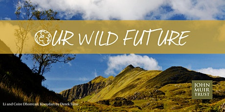 Our Wild Future - Future of wild places billets
