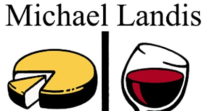 An Inspired Cheese & Wine Dinner with Michael Landis tickets