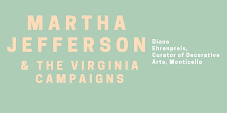 Martha Jefferson and the Virginia Campaigns tickets