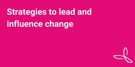 Strategies to lead and influence change tickets