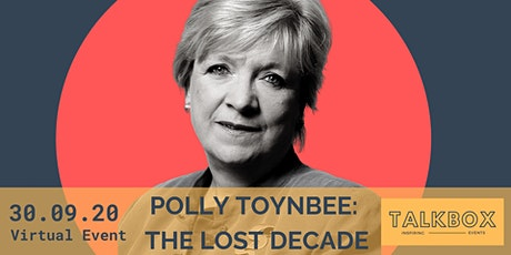 Polly Toynbee: The Lost Decade tickets