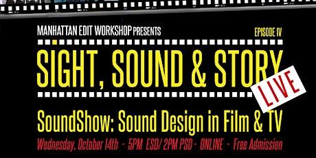 "Sight, Sound & Story Live - Ep 4 ""SoundShow: Sound Design in Film & TV"" tickets"