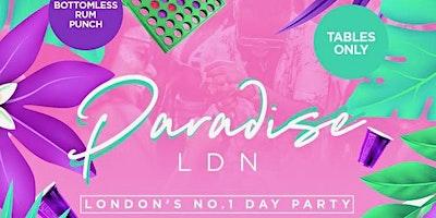 PARADISE SUNDAYS - London's #1 Hangout Spot