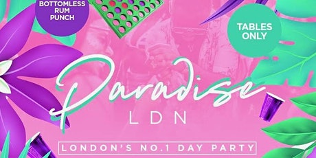 PARADISE SUNDAYS - London's #1 Hangout Spot tickets