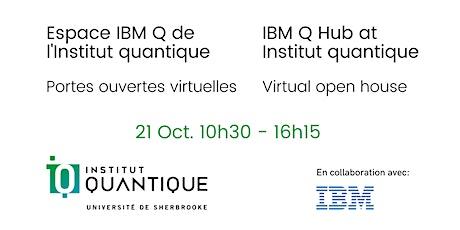 Espace IBM Q de l'Institut quantique -  Open House Virtuel tickets
