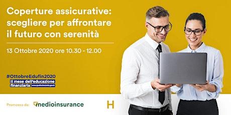 Coperture assicurative: scegliere per affrontare il futuro con serenità biglietti