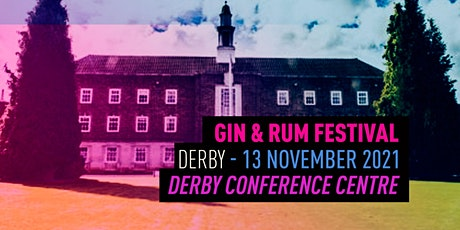 The Gin & Rum Festival -Derby - 2021 tickets