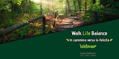 Walk life balance - in cammino verso la felicità biglietti