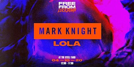 Free From Lockdown: Mark Knight & Lola tickets