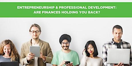 Entrepreneurship & Professional Development: Are finances holding you back? tickets