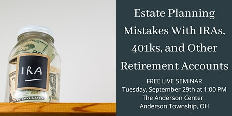 Estate Planning Mistakes with IRAs, 401ks, and other Retirement Accounts tickets