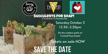 Succulents for Soap tickets