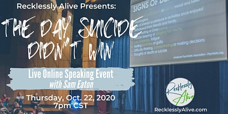 Recklessly Alive Presents: The Day Suicide Didn't Win tickets