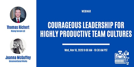 Courageous Leadership for Highly Productive Team Cultures tickets