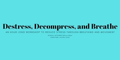 Destress, Decompress, and Breathe tickets