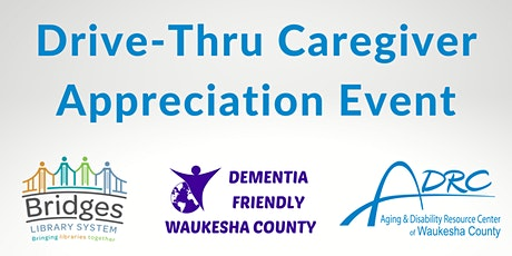 Caregiving in Times of Change - A Drive-Thru Appreciation Event! tickets