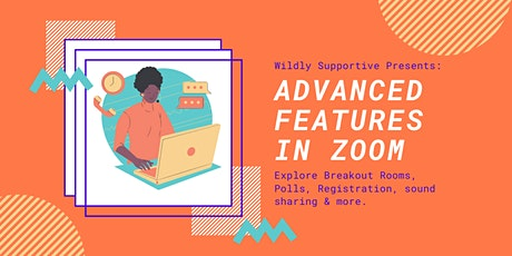 Explore Zoom's Advanced Features tickets