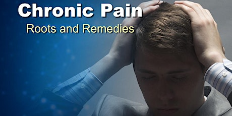 Chronic Pain - Roots and Remedies tickets
