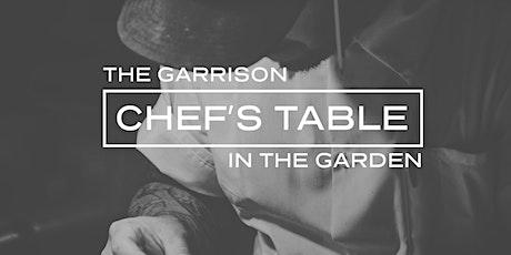 Chef's Table in The Garrison Garden tickets