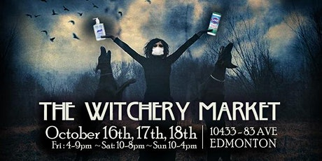 The Witchery Market ~ Oct 16th, 17th, & 18th tickets