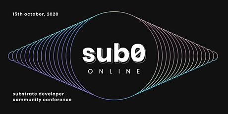 Sub0 Online - Build Any Blockchain with Substrate development framework tickets
