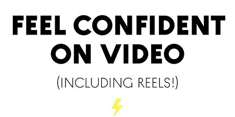 Feel confident on video (including Reels!) + networking tickets