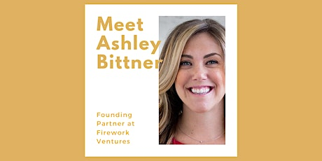 Meet Ashley Bittner, Founding Partner at Firework Ventures tickets