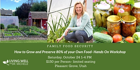 How to Grow and Preserve 80% of your Own Food - Hands-On Workshop tickets
