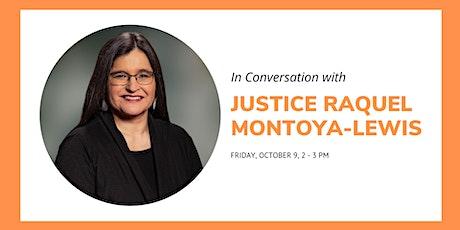 In Conversation with Justice Raquel Montoya-Lewis tickets