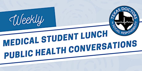 Weekly Medical Student Lunch Public Health Conversations tickets