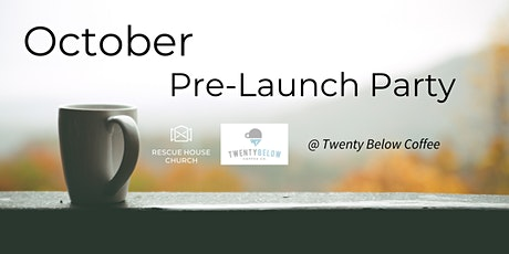 October Rescue House Church Pre-Launch Party tickets