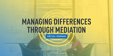 Managing Differences Through Mediation tickets