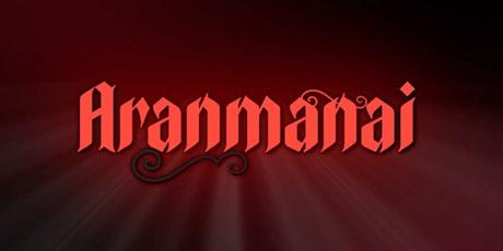 Aranmanai tickets