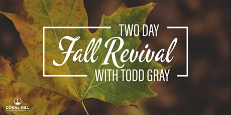 Two Day Revival with Todd Gray | November 1st A.M. Services tickets