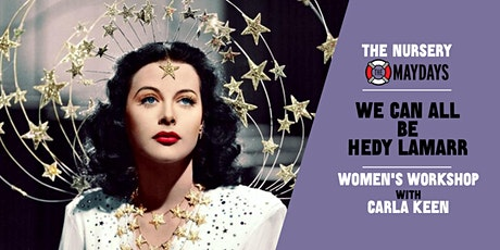 Women's Workshop: We can all be Hedy Lamarr* - with Carla Keen tickets