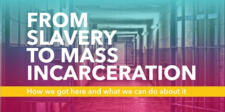 From Slavery to Mass Incarceration tickets