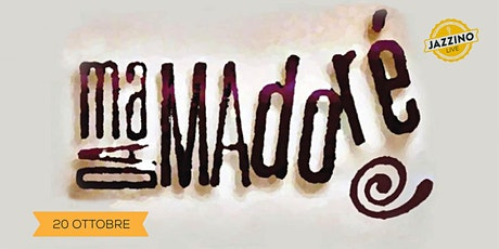 Madamadorè - Live at Jazzino tickets