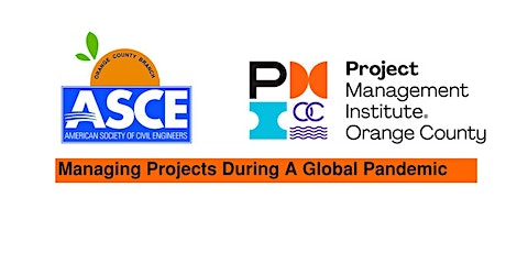 PMI-OC & ASCE OC: Managing Projects During a Global Pandemic tickets