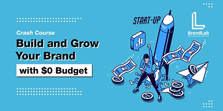 Build and Grow Your Brand with $0 Budget|Master Class tickets