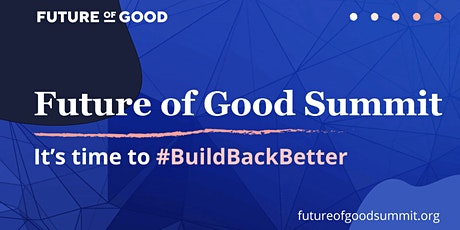 2020 Future of Good Summit tickets