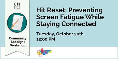 Hit Reset: Preventing Screen Fatigue While Staying Connected tickets