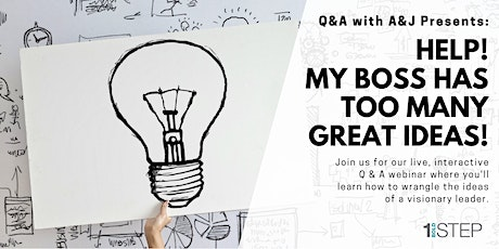 Free Webinar: Help! My Boss Has Too Many Great Ideas! tickets