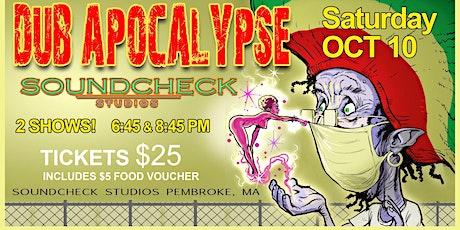 Dub Apocalypse at Soundcheck Studios (8:45pm Show) tickets