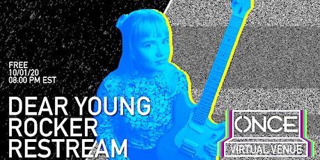 Dear Young Rocker Restream x ONCE VV tickets